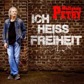 WOLFGANG PETRY - Ich Heiß Freiheit (Na Klar!/Sony)
