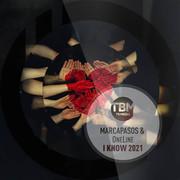 MARCAPASOS & ONELINE - I Know 2021 (TB Media/KNM)