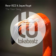 OSCAR OZZ & JAQUES RAUPÉ - The Year Song (TB Clubtunes/Believe)