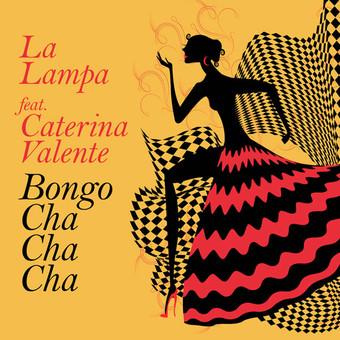 LA LAMPA FEAT. CATERINA VALENTE - Bongo Cha Cha Cha (ZYX)