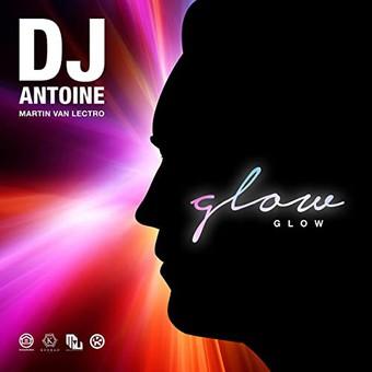 DJ ANTOINE & MARTIN VAN LECTRO - Glow (Global Productions/Kontor/KNM)