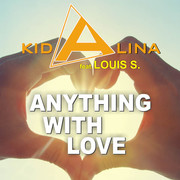 KID ALINA FEAT. LOUIS S. - Anything With Love (Dance Town/KNM)