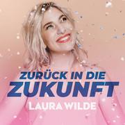 LAURA WILDE - Zurück In Die Zukunft (DA Music)
