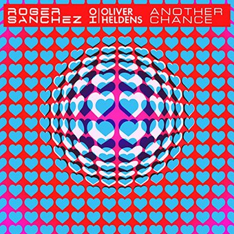 ROGER SANCHEZ x OLIVER HELDENS - Another Chance (Ministry Of Sound/Sony)