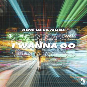 RENÉ DE LA MONÉ - I Wanna Go (Munix)