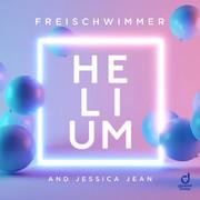 FREISCHWIMMER & JESSICA JEAN - Helium (You Love Dance/Planet Punk/KNM)