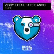 ZIGGY X FEAT. BATTLE ANGEL - Free (Bionic Bear/Planet Punk/KNM)