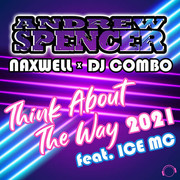 ANDREW SPENCER x NAXWELL x DJ COMBO FEAT. ICE MC - Think About The Way 2021 (Mental Madness/KNM)