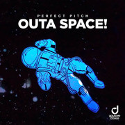PERFECT PITCH - Outa Space! (You Love Dance/Planet Punk/KNM)