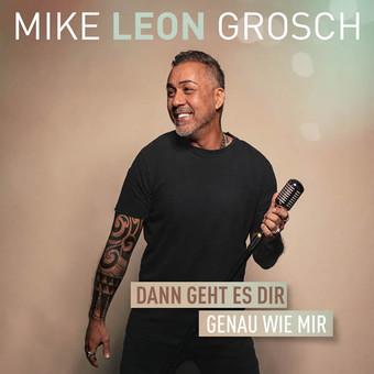 MIKE LEON GROSCH - Dann Geht Es Dir Genau Wie Mir (Eventline Media)