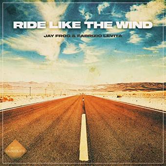 JAY FROG & FABRIZIO LEVITA - Ride Like The Wind (Golden Chocolate)