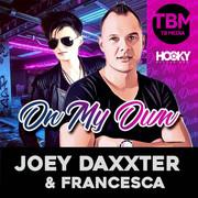 JOEY DAXXTER & FRANCESCA - On My Own (TB Media/KNM)