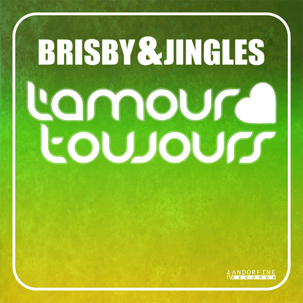 BRISBY & JINGLES - L'Amour Toujours (Andorfine/ZYX)