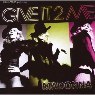 MADONNA - Give It 2 Me (Maverick/Warner)