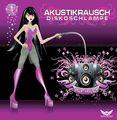 AKUSTIKRAUSCH - Diskoschlampe (Global Airbeatz/Q/Sony BMG)