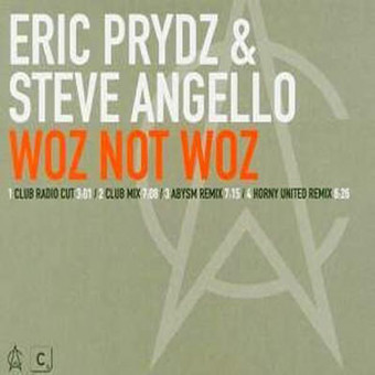 ERIC PRYDZ & STEVE ANGELLO - Woz Not Woz (Alphabet City/Intergroove/Rough Trade)