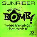 SUNRIDER - The Bomb (These Sounds Fall Into My Mind) (Attention/Andorfine/Zebralution)