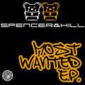 SPENCER & HILL - Most Wanted E.P. (Tiger/Kontor/Kontor New Media)