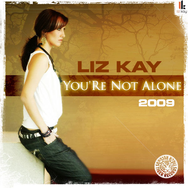LIZ KAY - You're Not Alone 2009 (Zooland/Tiger/Kontor/Kontor New Media/DMD)