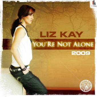 LIZ KAY - You're Not Alone 2009 (Zooland/Tiger/Kontor/Kontor New Media/DMD)