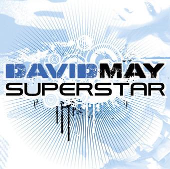 DAVID MAY - Superstar (7th Sense/Kontor/Kontor New Media)