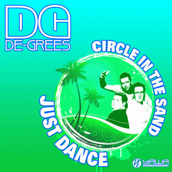 DE-GREES - Just Dance / Circle In The Sand (Yawa/Kontor New Media/Music Mail)