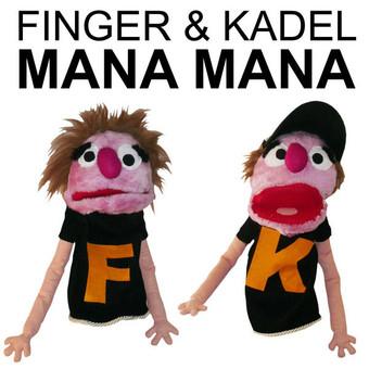 FINGER & KADEL - Mana Mana (Gimme 5/Scream & Shout/Kontor New Media/Q)