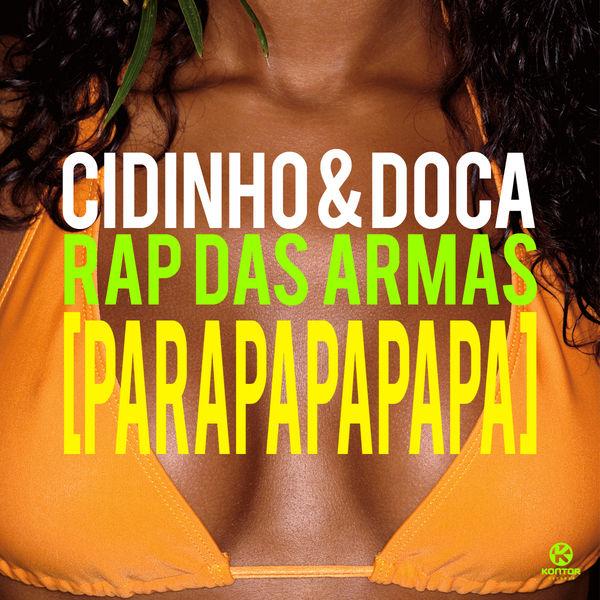 CIDINHO & DOCA - Rap Das Armas (Parapapapapa) (Vidisco/Kontor/Kontor New Media)