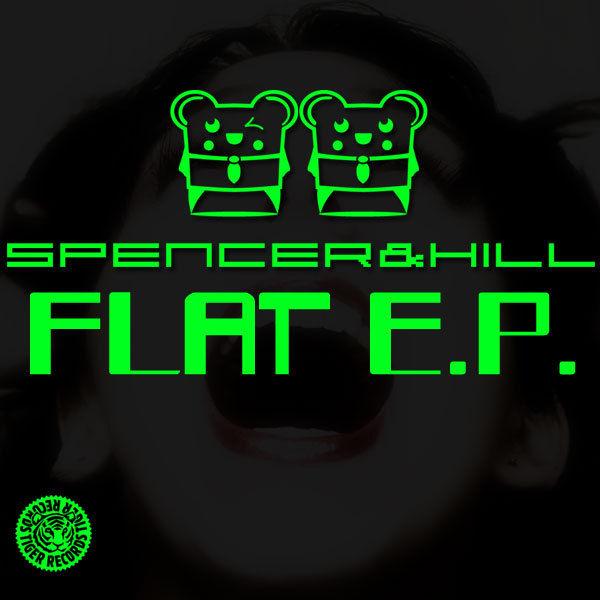 SPENCER & HILL - Flat E.P. (Tiger/Kontor/Kontor New Media/DMD)