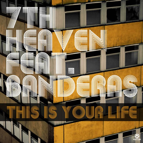 7TH HEAVEN FEAT. BANDERAS - This Is Your Life (Sound Of Pirates/Jolly Roger/Kontor/Kontor New Media)