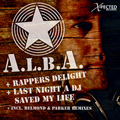 A.L.B.A. - Rappers Delight / Last Night A DJ Saved My Live (X-Pected)