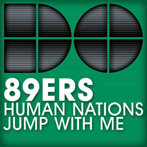 89ERS - Human Nations / Jump With Me (Drop Out/Alphabet City/Kontor New Media)
