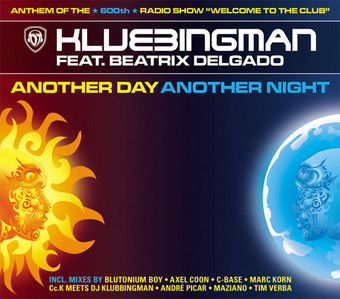 DJ KLUBBINGMAN FEAT. BEATRIX DELGADO - Another Day Another Night (Klubbstyle/Zebralution/Music Mail)