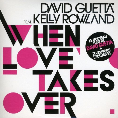DAVID GUETTA FEAT. KELLY ROWLAND - When Love Takes Over (Virgin/EMI)