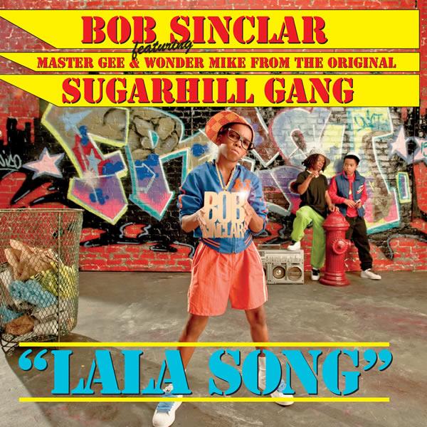 BOB SINCLAR FEAT. SUGARHILL GANG - LaLa Song (Urban/Universal/UV)