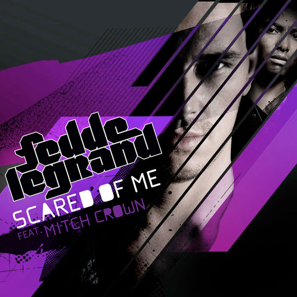 FEDDE LE GRAND FEAT. MITCH CROWN - Scared Of Me (Kontor/Kontor New Media/DMD)