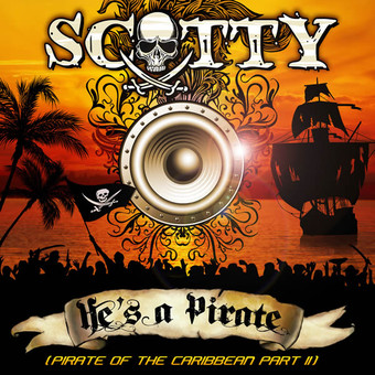 SCOTTY - He's A Pirate (Pirates Of The Caribbean Part II) (Sony)