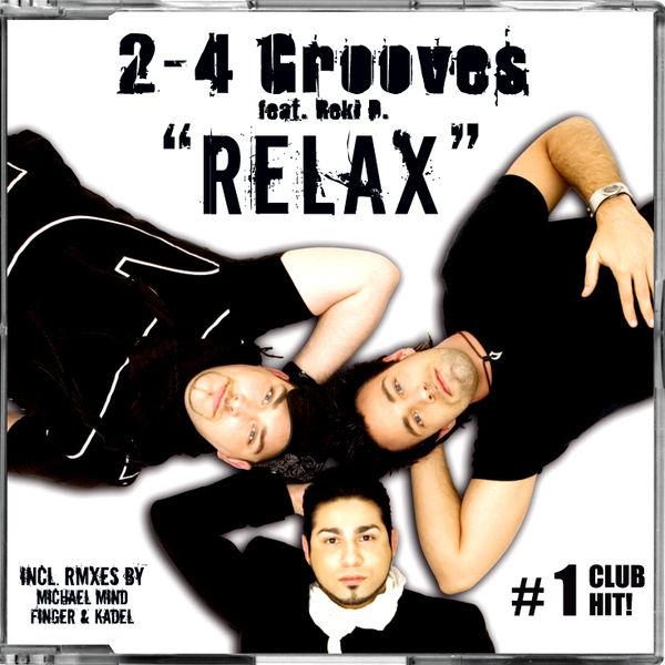 2-4 GROOVES FEAT. REKI D. - Relax (Get Freaky!/Pulsive Media/Kontor New Media/Music Mail)