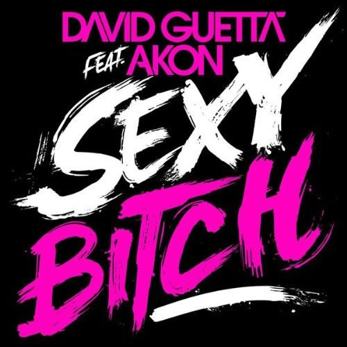 DAVID GUETTA FEAT. AKON - Sexy Bitch (Virgin/EMI)