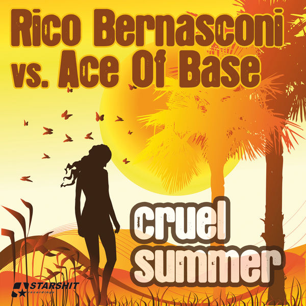 RICO BERNASCONI VS. ACE OF BASE - Cruel Summer (Starshit/Kontor/Kontor New Media)