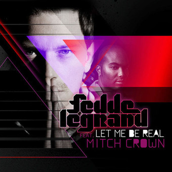 FEDDE LE GRAND FEAT. MITCH CROWN - Let Me Be Real (Kontor/Kontor New Media)