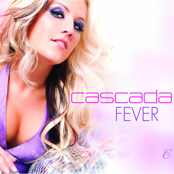 CASCADA - Fever (Zooland/Zeitgeist/Universal/UV)