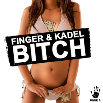 FINGER & KADEL - Bitch (Gimme 5/Scream & Shout/Kontor New Media/Q)