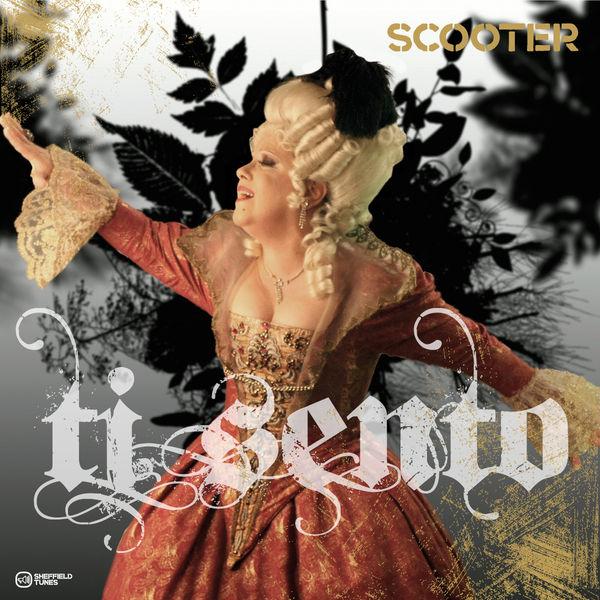 SCOOTER - Ti Sento (Sheffield Tunes/Kontor New Media/Edel)