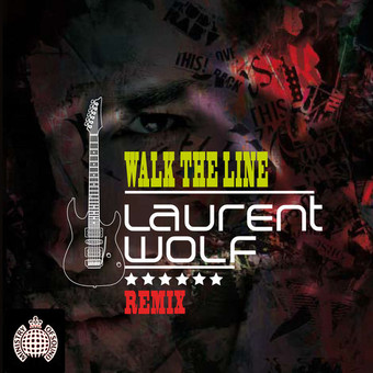 LAURENT WOLF - Walk The Line (Ministry Of Sound/Zebralution)