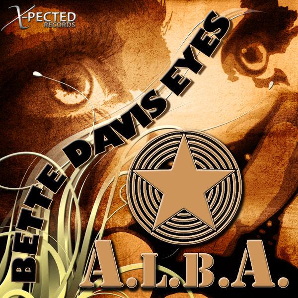 A.L.B.A. - Bette Davis Eyes (X-Pected/Kontor New Media/DMD)