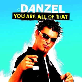 DANZEL - You Are All Of That (Superstar/Zebralution/DMD/Warner)
