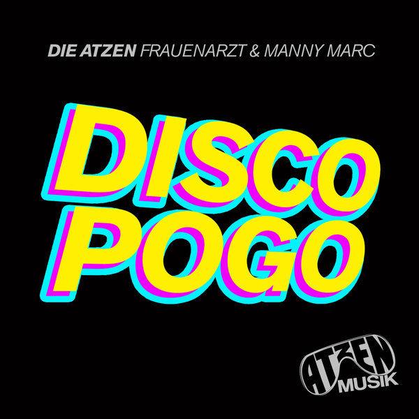 DIE ATZEN FRAUENARZT & MANNY MARC - Disco Pogo (Atzen Musik/Kontor/Kontor New Media)