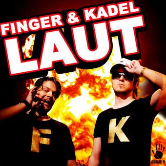 FINGER & KADEL - Laut (Gimme 5/Scream & Shout/Kontor New Media)