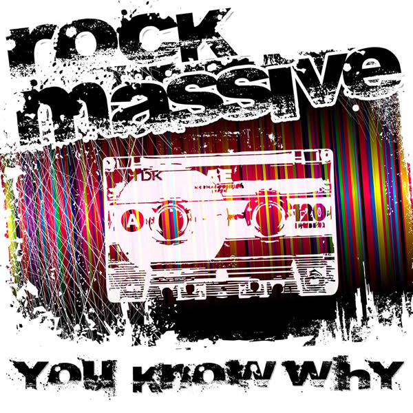 ROCK MASSIVE - You Know Why (Massive 808)